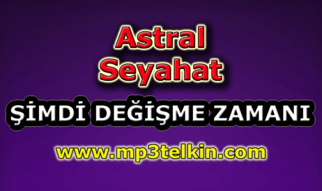 mp3telkin-youtube-astral-seyahat