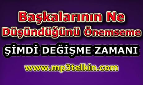 mp3telkin-youtube-baskalarinin-ne-dusundugunu-onemseme