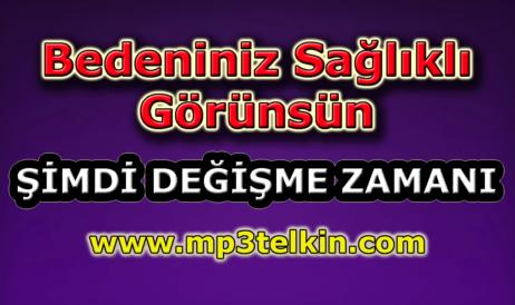 mp3telkin-youtube-bedeniniz-saglikli-gorunsun