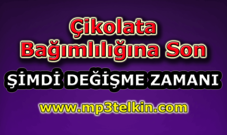 mp3telkin-youtube-cikolata-bagimliligina-son