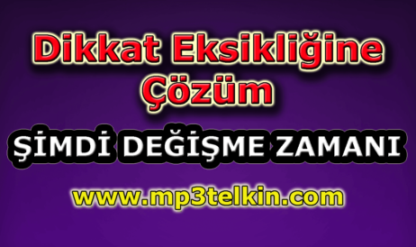 mp3telkin-youtube-dikkat-eksikligine-cozum