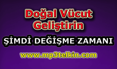 mp3telkin-youtube-dogal-vucut-gelistirin