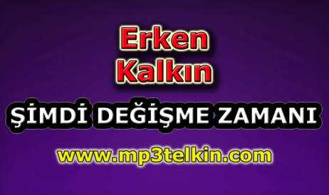 mp3telkin-youtube-erken-kalkin