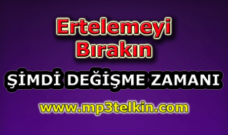mp3telkin-youtube-ertelemeyi-birakin