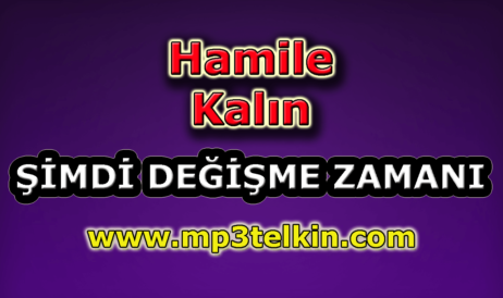 mp3telkin-youtube-hamile-kalin