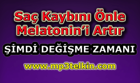 mp3telkin-youtube-sac-kaybini-onle-melatonini-artir