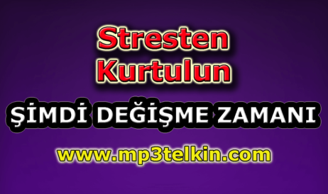 mp3telkin-youtube-stresten-kurtulun