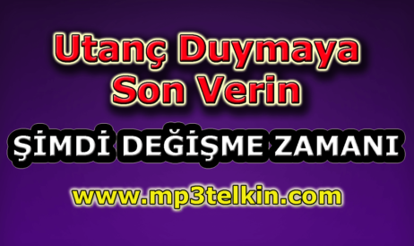 mp3telkin-youtube-utanc-duymaya-son-verin