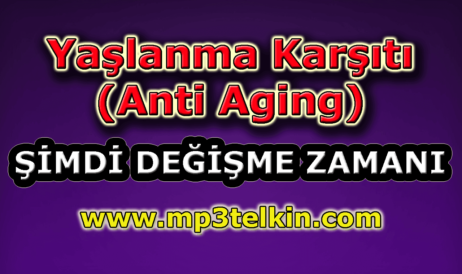 mp3telkin-youtube-yaslanma-karsiti-anti-aging